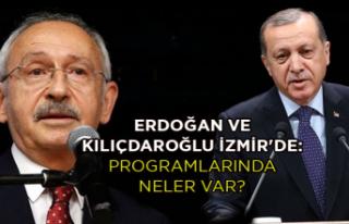 Erdoğan ve Kılıçdaroğlu İzmir'de: Programlarında...