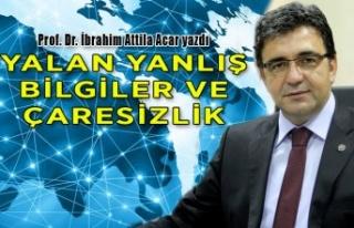 Prof. Dr. İbrahim Attila Acar yazdı: Yalan yanlış...