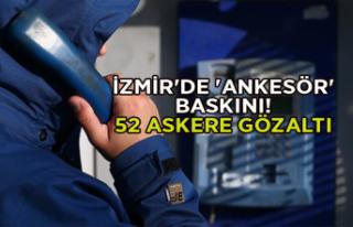 İzmir'de 'ankesör' baskını! 52...