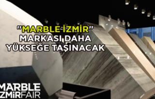 """""""MARBLE İzmir"""" markası daha yükseğe..."""