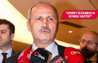 """Bakan Turhan: """"İzmir'i İstanbul'un..."""