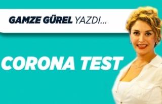 Gamze GÜREL yazdı: Corona test