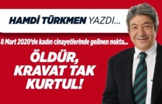 Hamdi Türkmen yazdı: Öldür, kravat tak kurtul!