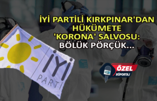 İYİ Partili Kırkpınar'dan hükümete 'korona'...