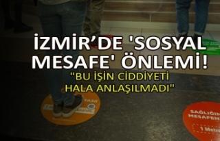 İzmir'de 'sosyal mesafe' önlemi!