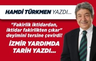Hamdi Türkmen yazdı: İzmir yardımda tarih yazdı...