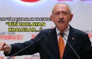 """CHP'li başkanlar yakındı: """"Bizi zorlayan kralcılar…"""""""
