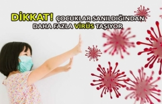 Dikkat! Çocuklar sanıldığından daha fazla virüs...