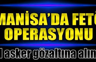 Manisa'da 21 Asker Gözaltına Alındı