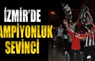 İzmir'de Beşiktaş Şampiyonluğu Kutlandı