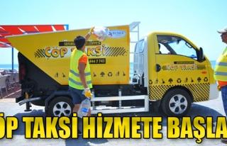Çöp Taksi Hizmete Başladı