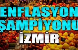 İzmir Enflasyon Şampiyonu!