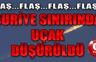 Suriye Sınırında Uçak Düşürüldü!