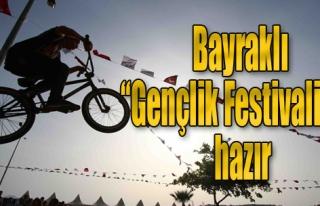 Bayraklı 'Gençlik Festivali'ne Hazır