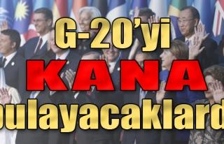 G-20'yi Kana Bulayacaklardı!