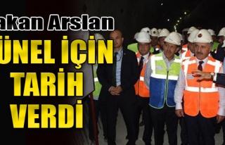 Bakan Arslan Tünel İçin Tarih Verdi