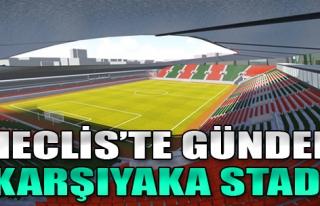 Meclis'te Gündem 'Karşıyaka Stadı'