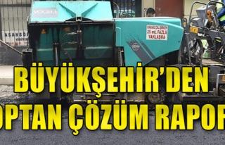 Büyükşehir'den 'Toptan Çözüm' raporu