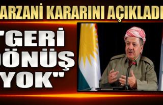 Barzani Kararını Açıkladı!