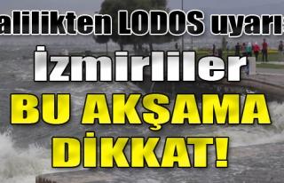 İzmirliler Bu Akşama Dikkat!