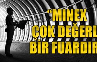 Prof. Dr. Gürcan Konak: MINEX Çok Değerli Bir Fuar...