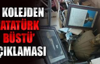 O Kolejden 'Atatürk Büstü' Açıklaması: Okulu...