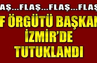 Af Örgütü Başkanı İzmir'de FETÖ'den Tutuklandı