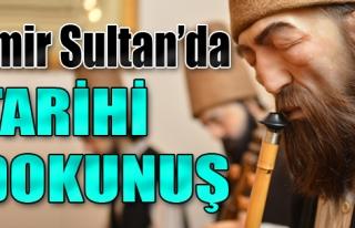 Emir Sultan'da Tarihi Dokunuş