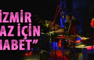 Odman: 'İzmir Caz İçin Mabet'