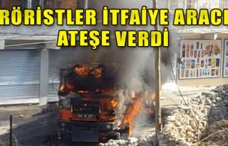 Teröristler İtfaiye Aracını Ateşe Verdi