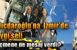 İzmir'den Kılıçdaroğlu Geçti