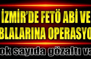 İzmir'de FETÖ Abi ve Ablalarına Operasyon: 20 Gözaltı