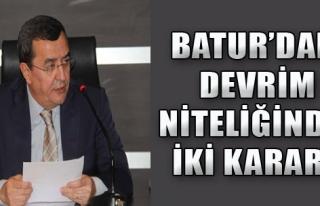 Başkan Batur'dan Devrim Niteliğinde İki Karar