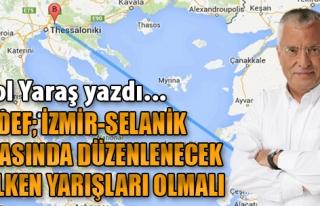 Hedef: İzmir - Selanik Arasında Düzenlenecek Yelken...