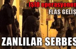 IŞİD Operasyonu Zanlıları Serbest