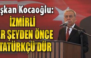 'İzmirli Her Şeyden Önce Atatürkçü'dür'