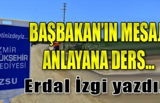 Başbakan'ın İzmir Mesajı Anlayana Ders