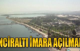 Mesut Güleroğlu: 'İnciraltı İmara Açılmalı'