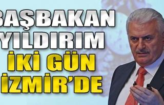 Başbakan Yıldırım İki Gün İzmir'de
