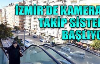 İzmir'de Kameralı Takip Sistemi Başlıyor