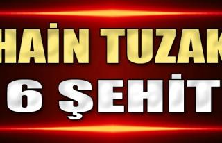 Hain Tuzak, 6 Şehit