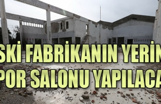 Konak'ta Eski Fabrika, Spor Salonu Olacak