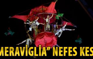 'Meraviglia' Gösterisi Nefes Kesti