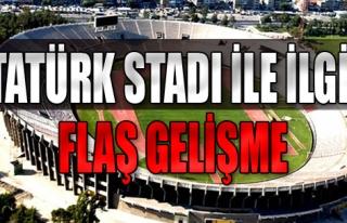 Atatürk Stadı ile İlgili Flaş Gelişme