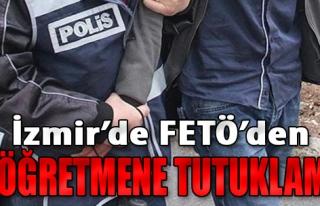 İzmir'de FETÖ'den 2 Öğretmene Tutuklama