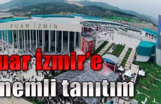 Fuar İzmir'e Önemli Tanıtım