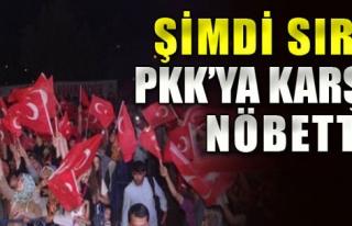 PKK'ya Karşı da Nöbet Tutulacak