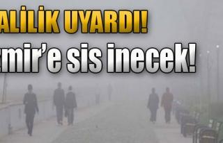 İzmir'e Sis İnecek!