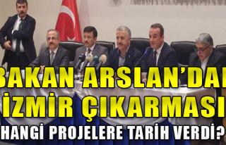 Bakan Arslan'dan İzmir çıkarması