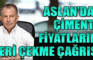 Aslan'dan Çimento Fiyatlarını Geri Çekme Çağrısı